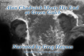 Alan Chadwick meets his end at Green Gulch