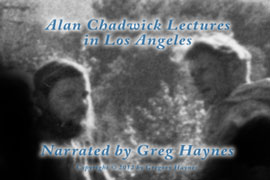 Alan Chadwick lectures in Los Angeles
