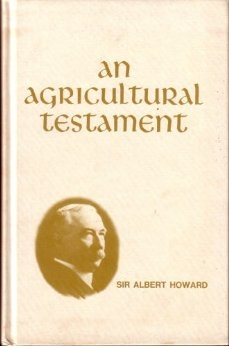 An Agricultural Testament, by Sir Albert Howard